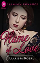Flame of Love by Clarissa Ross
