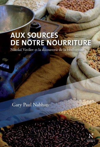 aux-sources-de-notre-nourriture-nikola-vavilov-et-la-dcouverte-de-la-biodiversit-french-edition