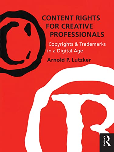 content-rights-for-creative-professionals-copyrights-trademarks-in-a-digital-age