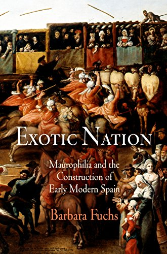 exotic-nation-maurophilia-and-the-construction-of-early-modern-spain