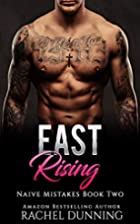 East Rising (Naive Mistakes, #2) by Rachel…