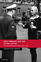 West Germany and the Global Sixties: The…