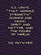 C.S. Lewis, That Hideous Strength: Science…