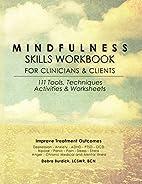 Mindfulness Skills Workbook for Clinicians…