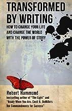 Transformed by Writing by Robert Hammond