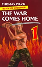 Blade of Dishonor Part 1: The War Comes Home…