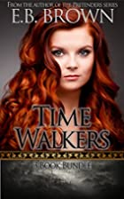 Time Walkers 3 Book Bundle by E.B. Brown