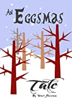 An Eggsmas Tale (The Humptyland Cycle) by…