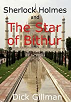 Sherlock Holmes and The Star of Bithur by…