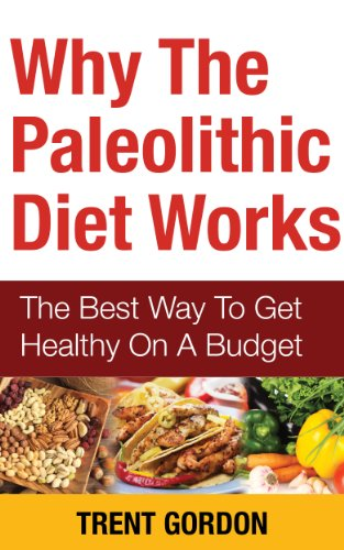 paleo-on-a-budget-why-the-paleolithic-diet-works-delicious-paleo-recipes-for-health-and-weight-loss