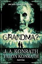 GRANDMA? Part 1 (YA Zombie Serial Novel) by…