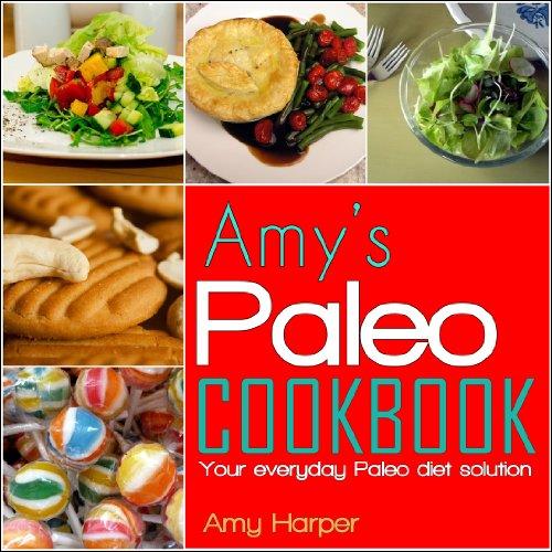 amys-paleo-cookbookyour-everyday-paleo-diet-solution