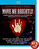 Move Me Brightly: Celebrating Jerry Garcia's 70th Birthday [Blu-ray]