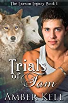 Trials of Tam (The Larson Legacy) by Amber…