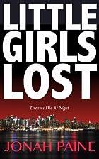 Little Girls Lost by Jonah Paine