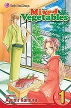 Mixed Vegetables , Vol. 1 by Ayumi Komura