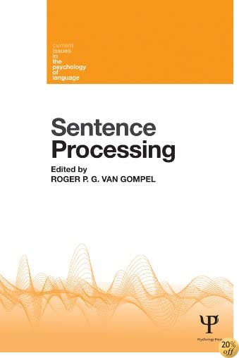 Sentence Processing (Current Issues in the Psychology of Language)