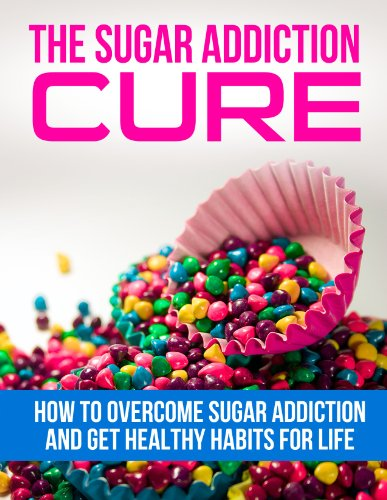 the-sugar-addiction-cure-how-to-overcome-sugar-addiction-and-get-healthy-habits-for-life-addiction-recovery-addictions-sugar-detox-sugar-busters-over-eating-overeating-binge-eating