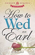 How to Wed an Earl by Ivory Lei