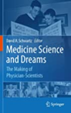 Medicine Science and Dreams: The Making of…