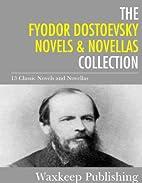 The Fyodor Dostoevsky Novels and Novellas…