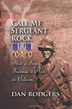 CALL ME SERGEANT ROCK (How a Boy Becomes a…