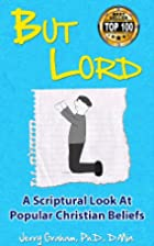 But Lord: A Scriptural Look at Popular…