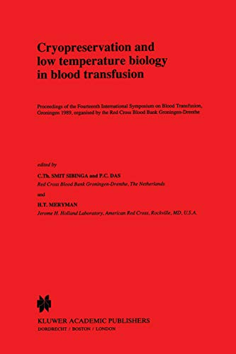 cryopreservation-and-low-temperature-biology-in-blood-transfusion-proceedings-of-the-fourteenth-international-symposium-on-blood-transfusion-groningen-developments-in-hematology-and-immunology