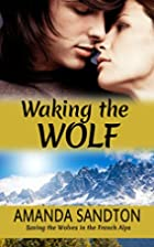 Waking the Wolf (Coup de Foudre) by Amanda…