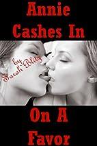 Annie Cashes in on a Favor: An FFM Threesome…