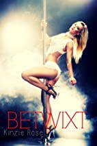 Betwixt by Kinzie Rose