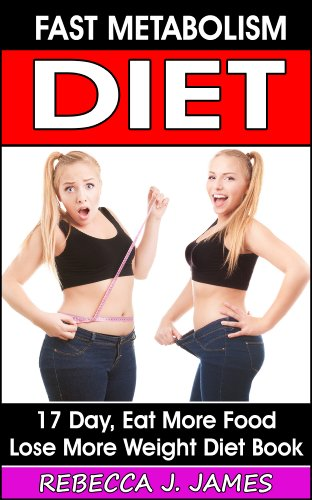 fast-metabolism-diet-21-day-eat-more-food-lose-more-weight-diet-book-health-and-weight-loss