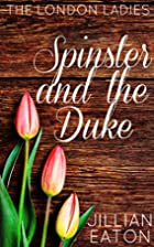 The Spinster and the Duke by Jillian Eaton