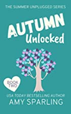Autumn Unlocked (Summer Unplugged, #2) by…