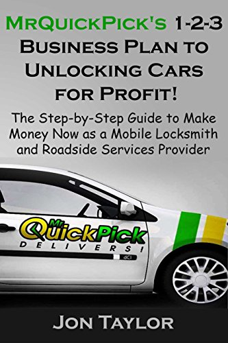 mrquickpicks-1-2-3-business-plan-to-unlocking-cars-for-profit-the-step-by-step-guide-to-make-money-now-as-a-mobile-locksmith-and-roadside-services-provider