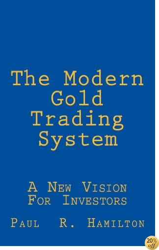 The Modern Gold Trading System: A New Vision for Investors