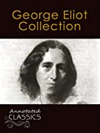 George Eliot: Complete Collection of Works…