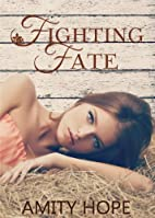 Fighting Fate by Amity Hope