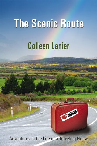 the-scenic-route-adventures-in-the-life-of-a-traveling-nurse