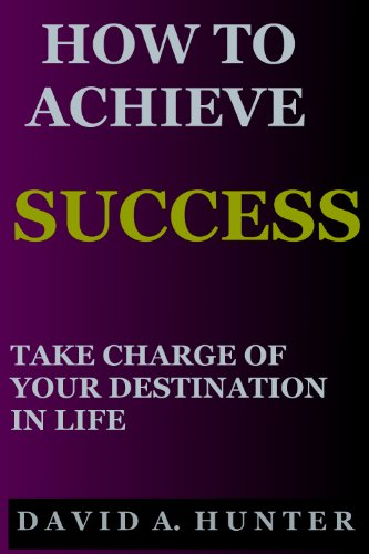 how-to-achieve-success-take-charge-of-your-destination-in-life