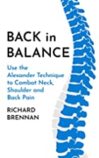 Back in Balance: Use the Alexander Technique…