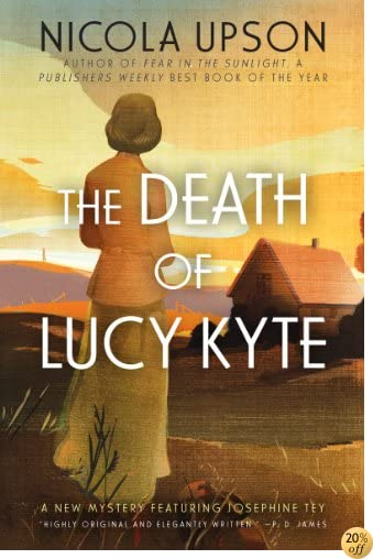 TThe Death of Lucy Kyte: A New Mystery Featuring Josephine Tey (Josephine Tey Mysteries Book 5)