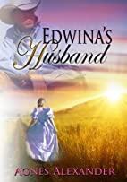 Edwina's Husband by Agnes Alexander