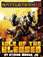 BattleTech: Isle of the Blessed by Steven…
