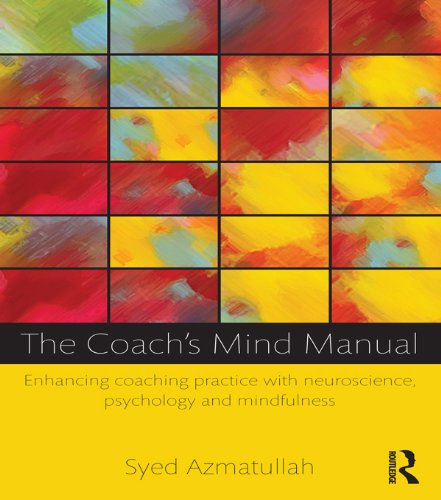 the-coachs-mind-manual-enhancing-coaching-practice-with-neuroscience-psychology-and-mindfulness