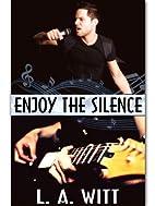 Enjoy The Silence by L. A. Witt
