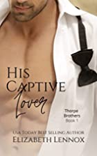 His Captive Lover (The Thorpe Brothers Book…