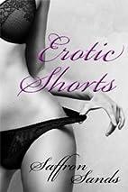 Erotic Shorts by Saffron Sands
