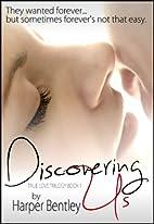 Discovering Us (True Love, #1) by Harper…