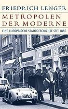 Metropolen der Moderne: Eine europäische…